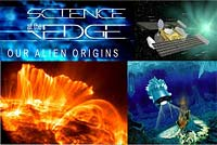 Science at the Edge: Our Alien Origins